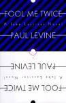 Fool Me Twice: A Jake Lassiter Novel - Paul Levine