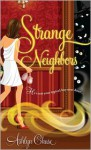 Strange Neighbors (Strange Neighbors #1) - Ashlyn Chase