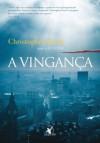 A vingança (Portuguese Edition) - Christopher Reich