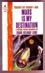 Mars is my Destination - Frank Belknap Long, John Schoenherr