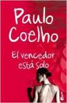 El Vencedor Está Solo - Ana Belén Costas, Paulo Coelho