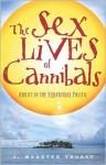 The Sex Lives of Cannibals - J. Maarten Troost