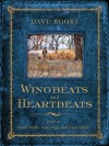 Wingbeats and Heartbeats: Essays on Game Birds, Gun Dogs, and Days Afield - Dave Books, Christopher Smith