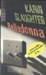 Belladonna - Teja Schwaner, Karin Slaughter