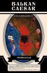 Balkan Caesar - Peter Lucas