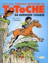 La 3ème Grande Aventure De Totoche: Sa Dernière Course - Jean Tabary