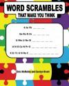 Word Scrambles that Make You Think - Chris McMullen, Carolyn Kivett