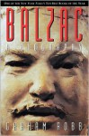 Balzac: A Biography - Graham Robb