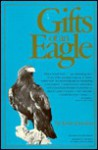Gifts Of An Eagle - Kent Durden