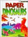Paper Magic: Paper Dinosaurs - Alan Folder, Maureen Galvani