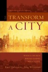To Transform a City: Whole Church, Whole Gospel, Whole City - Eric Swanson, Sam Williams