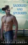 Saddled and Spurred (Blacktop Cowboys) - Lorelei James