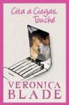 Cita a Ciegas, Touché (Spanish Edition) - Veronica Blade, Gely Rivas, Van Orman, Norma