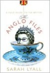 The Anglo Files - Sarah Lyall