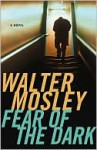 Fear of the Dark (Fearless Jones Series #3) - Walter Mosley