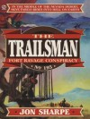 Fort Ravage Conspiracy (The Trailsman, #195) - Jon Sharpe, J.B. Keller