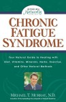 Chronic Fatigue Syndrome: Your Natural Guide to Healing with Diet, Vitamins, Minerals, Herbs, Exercise, an d Other Natural Methods - Michael T. Murray