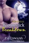 Broomstick Breakdown - Eve Langlais