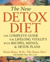 The New Detox Diet: The Complete Guide for Lifelong Vitality with Recipes, Menus, and Detox Plans - Elson M. Haas, Daniella Chace