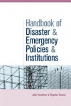 The Handbook of Disaster and Emergency Policies and Institutions - John W. Handmer