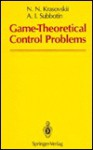 Game-Theoretical Control Problems - N.N. Krasovskii, Andrei I. Subbotin