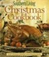 Southern Living Christmas Cookbook - Southern Living Magazine