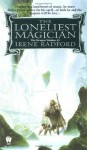 The Loneliest Magician - Irene Radford