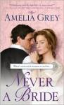 Never a Bride - Amelia Grey