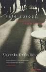 Café Europa: Life After Communism - Slavenka Drakulić