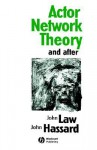 Actor Network Theory and After - John Law