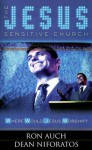 The Jesus Sensitive Church: Where Would Jesus Worship? - Ron Auch, Dean Niforatos