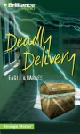 Deadly Delivery - Marty M. Engle, Johnny Ray Barnes
