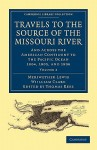 Travels to the Source of the Missouri River - Volume 2 - Meriwether Lewis, Wiilliam Clark, Thomas Rees