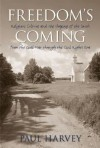Freedom's Coming: Religious Culture and the Shaping of the South from the Civil War through the Civil Rights Era - Paul Harvey