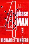 The 4 Phase Man - Richard Steinberg