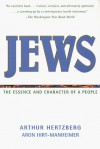 Jews: The Essence and Character of a People - Arthur Hertzberg, Aron Hirt-Manheimer