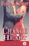 Change My Heart (The Clover, #2) - Danielle Stewart