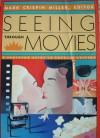 SEEING THROUGH MOVIES - Mark Crispin Miller