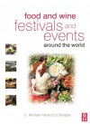 Food and Wine Festivals and Events Around the World: Development, Management and Markets - C. Michael Hall, Liz Sharples