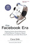 The Facebook Era: Tapping Online Social Networks to Build Better Products, Reach New Audiences, and Sell More Stuff - Clara Shih, Marc Benioff