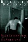 Nazi Literature in the Americas - Roberto Bolaño, Chris Andrews