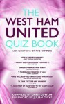 West Ham United Quiz Book, The: 1,000 Questions On The Hammers - Chris Cowlin