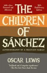 The Children of Sanchez: Autobiography of a Mexican Family - Oscar Lewis