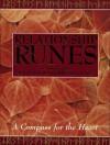 The Relationship Runes: A Compass for the Heart - Ralph H. Blum