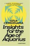 Insights for the Age of Aquarius: A Handbook for Religious Sanity - Gina Cerminara