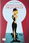 Undercover in High Heels : Roman (A High Heels Mystery, #3) - Gemma Halliday, Stefanie Zeller