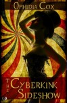 The Cyberkink Sideshow - Ophidia Cox