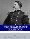 Hancock the Superb: The Life and Career of General Winfield Scott Hancock - Charles River Editors