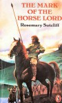 The Mark Of The Horse Lord - Rosemary Sutcliff