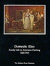 Domestic Bliss: Family Life in American Painting, 1840-1910 - Jan Seidler Ramirez
